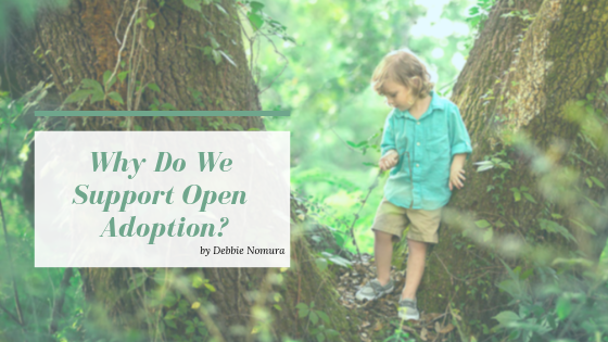 Why Do We Support Open Adoption?