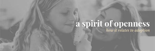 Spirit of Openness: How it Relates to Adoption