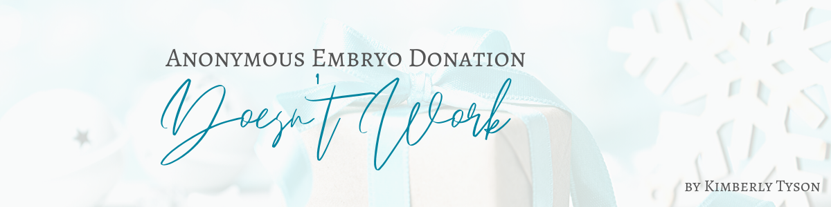 Anonymous Embryo Donation Doesn't Work